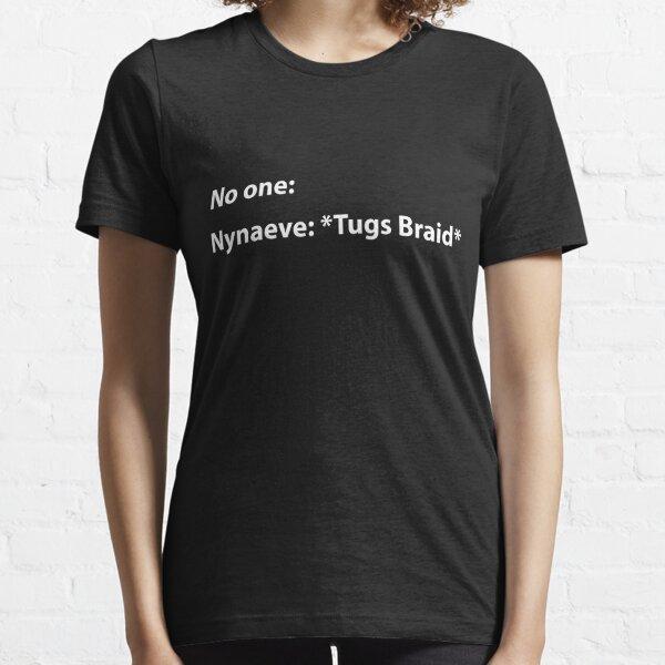 Nynaeve's Braid Essential T-Shirt