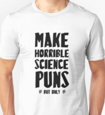 MAKE HORRIBLE SCIENCE PUNS   - BUT ONLY -   PERIODICALLY Slim Fit T-Shirt