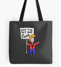 Down With This Sort of Thing Tote Bag