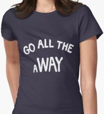 GO ALL THE aWAY Women's Fitted T-Shirt