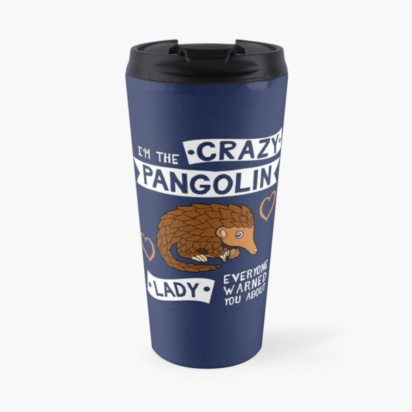 The Crazy Pangolin Lady Everyone Warned You About Travel Mug