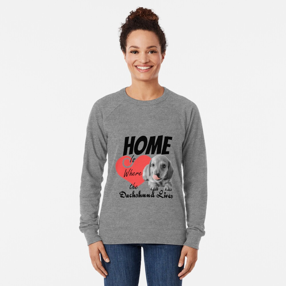 Home is Where the Dachshund Lives Lightweight Sweatshirt