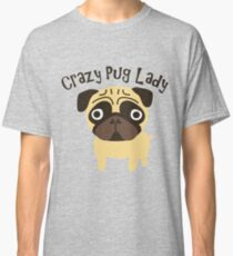 Crazy Pug Lady Classic T-Shirt