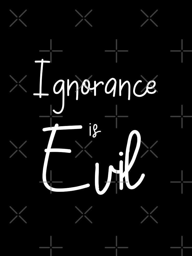 Ignorance is EVIL vii by MonoConscious