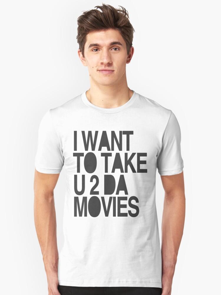 I WANT TO TAKE U 2 DA MOVIES by Amber Kipp
