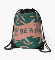 Don't be a jerk Drawstring Bag