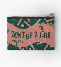 Don't be a jerk Zipper Pouch