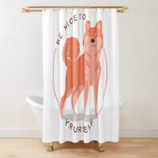 Be Nice to yourself Shower Curtain