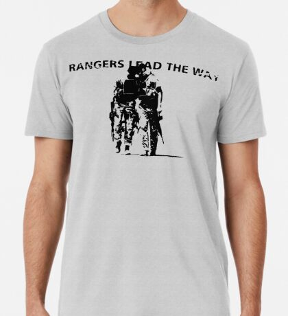 Rangers Lead the Way - U.S. Army  Premium T-Shirt