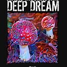 Magic Mushrooms Deep Dream - 1 by MAABLabs