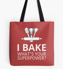 I Bake What's Your Superpower? Tote Bag
