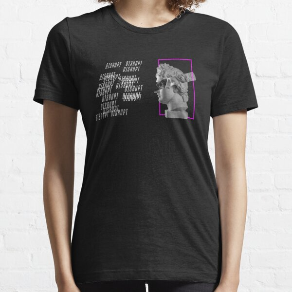 Disrupt everything. Essential T-Shirt