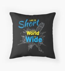 Life is short World is Wide / Travel Adventure Journey Trip Travel Addicted Sight Seeing World Trip World Travel World Tour Gift Idea Floor Pillow