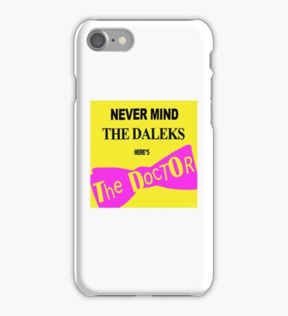 Never Mind the Daleks! iPhone Case/Skin