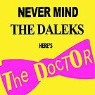 Never Mind the Daleks! by BlueShift