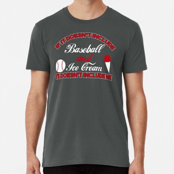 Doesn't Involve Baseball & Ice Cream Sports Fan product Premium T-Shirt