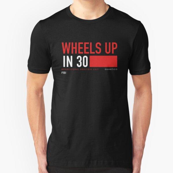 Wheels Up in 30 - Criminal Minds Slim Fit T-Shirt