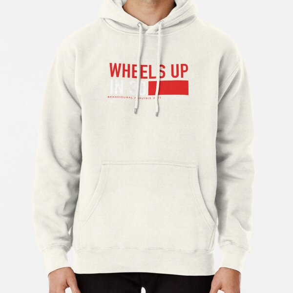 Wheels Up in 30 - Criminal Minds Pullover Hoodie