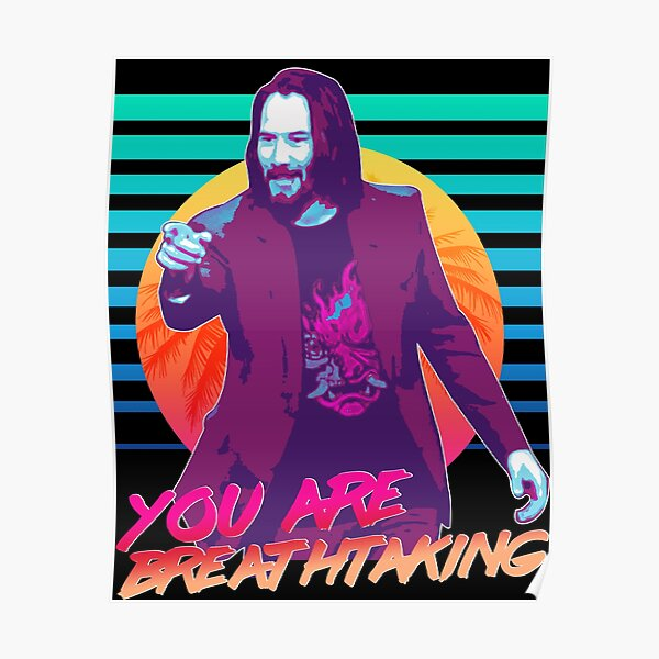 Keanu Reeves - You are breathtaking! Poster