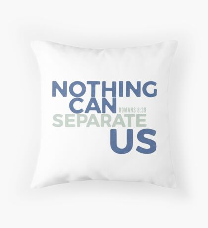 Nothing can separate us - Romans 8:39 Floor Pillow