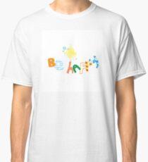 Be happy. Classic T-Shirt