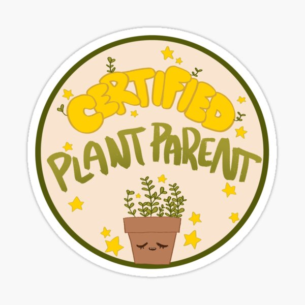 Certified Plant Mom/Dad/Parent Sticker Sticker