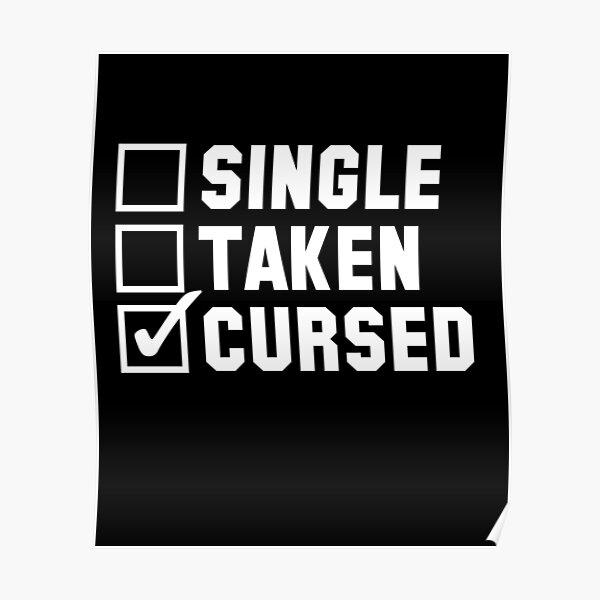 single taken cursed tshirt Poster