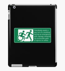 Everyone needs a way out of a building during an emergency, Accessible Exit Sign Project introducing the Accessible Means of Egress Icon iPad Case/Skin