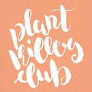 Plant Killers Club - White on Peach by zephyrra