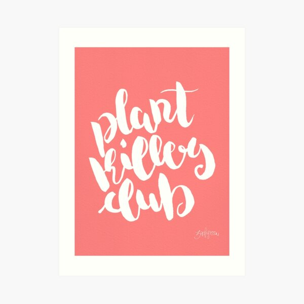 Copy of Plant Killers Club - White on Pink Art Print