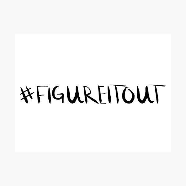 #FIGUREITOUT Photographic Print