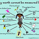 My worth cannot be measured by D by martisanne