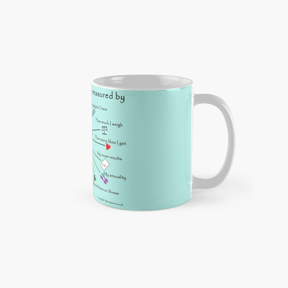 My worth cannot be measured by E Mugs