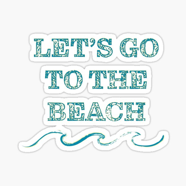 Let's go to the beach  Sticker