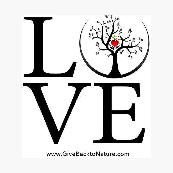 Love Logo - Give Back to Natu Photographic Print