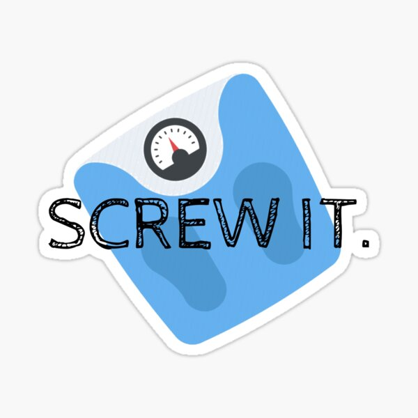 Screw the scale  Sticker