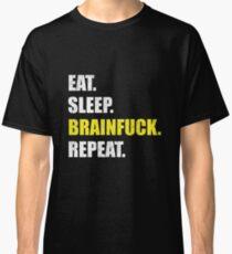 eat sleep brainfuck repeat sarkasmus Classic T-Shirt