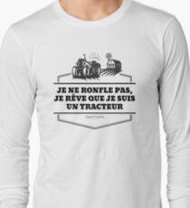 Je ne ronfle pas, je rêve que je suis un tracteur T-shirt manches longues