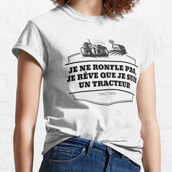 Je ne ronfle pas, je rêve que je suis un tracteur T-shirt classique