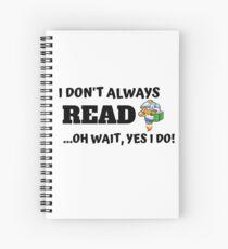 Ich lese nicht immer ... oh warte, ja, das tue ich! Spiralblock