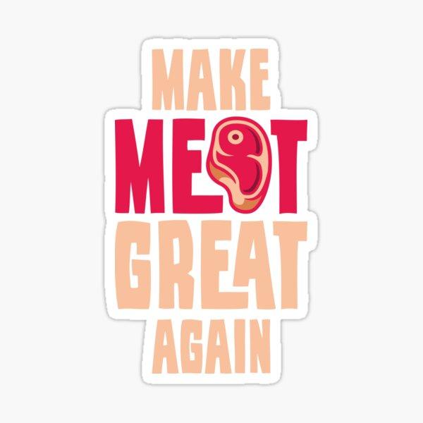 Make Meat Great Again Sticker