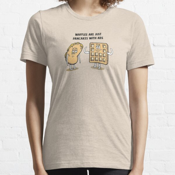 Waffles are just pancakes with abs Essential T-Shirt