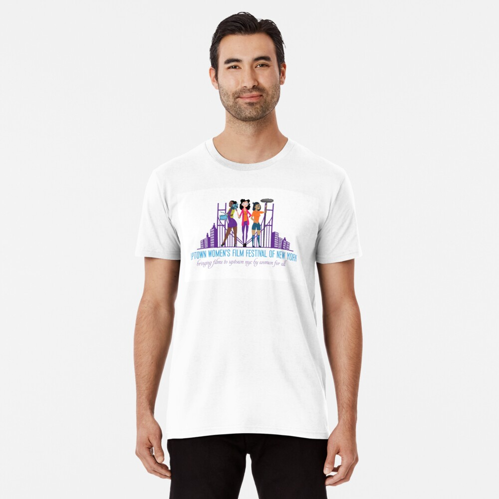 Uptown Women's Film Festival of New York Premium T-Shirt