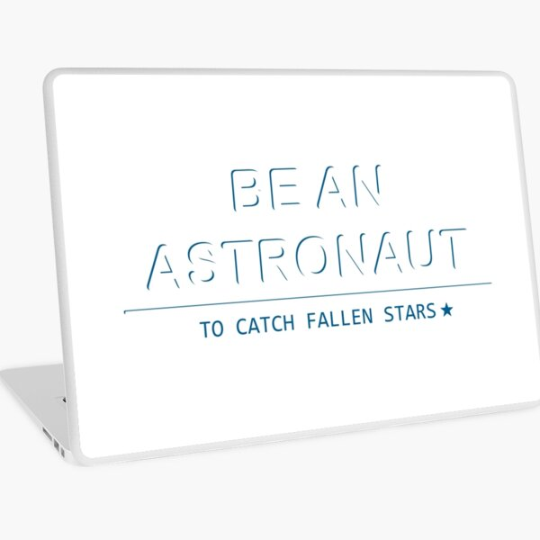 Be an Astronaut Laptop Skin