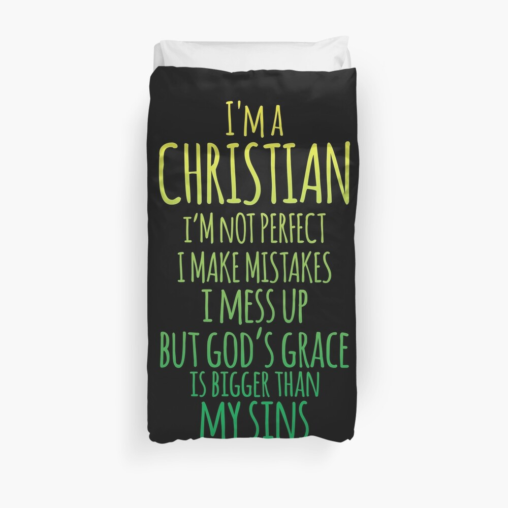 I Am A Christian I M Not Perfect Christian Quote Christian Saying Duvet Cover By Christianlife Redbubble