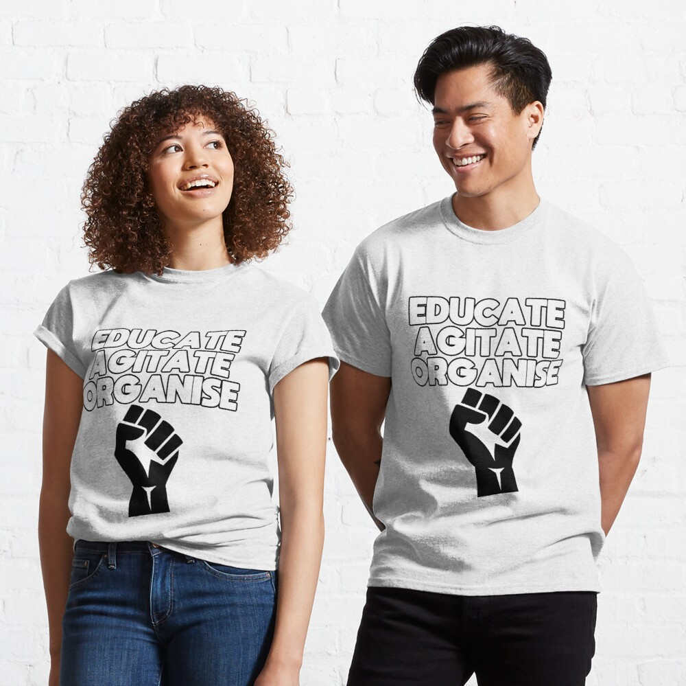 Educate, Agitate, Organise Classic T-Shirt