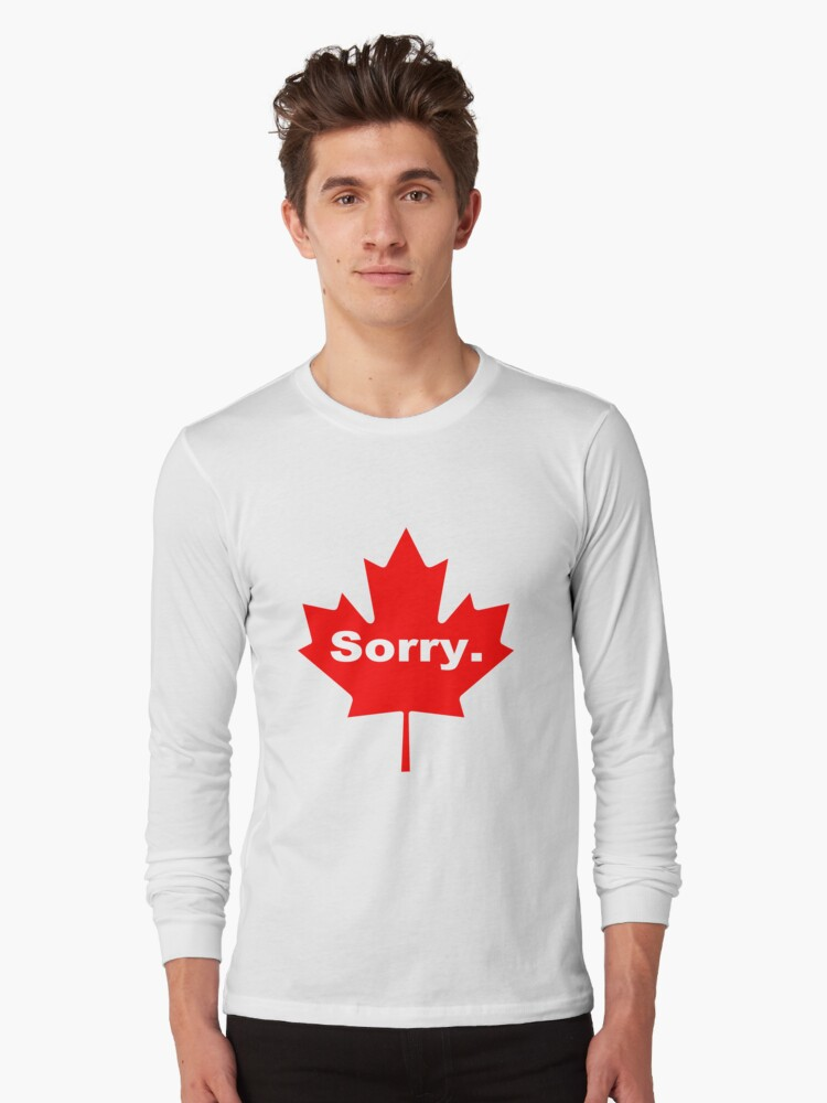 Sorry the official motto of canada geek funny nerd Long Sleeve T-Shirt Front