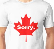 Sorry the official motto of canada geek funny nerd Unisex T-Shirt