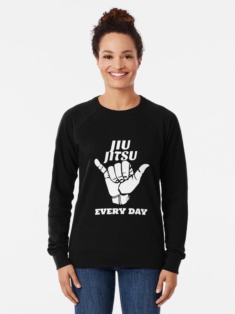 Alternate view of Jiu Jitsu Everyday, Brazilian Jiu Jitsu, BJJ, Grappling Lightweight Sweatshirt