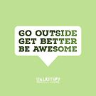 "WALKITOFF ""Go outside. Get Better. Be Awesome."" by Nathan Benger"
